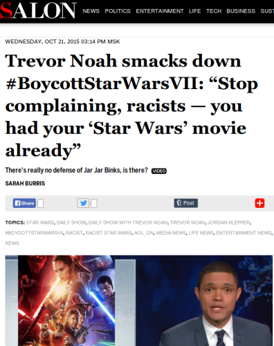 "Trevor-Noah-smacks-down-BoycottStarWarsVII-""Stop-complaining-racists-—-you-had-your-'Star-Wars'-movie-already""-Salon.com_1.png"